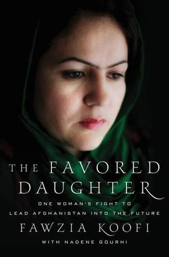 9780230120679: The Favored Daughter: One Woman's Fight to Lead Afghanistan into the Future