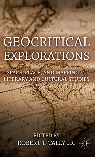 9780230120808: Geocritical Explorations: Space, Place, and Mapping in Literary and Cultural Studies