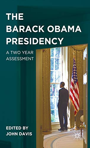 9780230120907: The Barack Obama Presidency: A Two Year Assessment