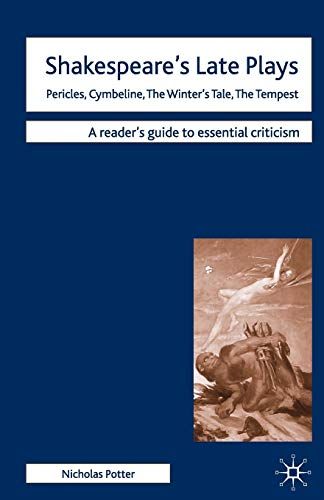 9780230200500: Shakespeare's Late Plays: Pericles, Cymbeline, The Winter's Tale, The Tempest (Readers' Guides to Essential Criticism)