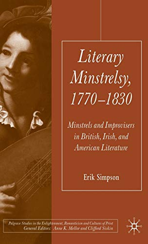 Literary Minstrelsy, 1770-1830: Minstrels and Improvisers in: Simpson, E.