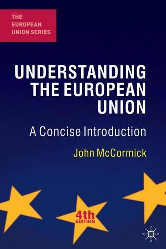 9780230201026: Understanding the European Union: A Concise Introduction, Fourth Edition (European Union (Paperback Adult))