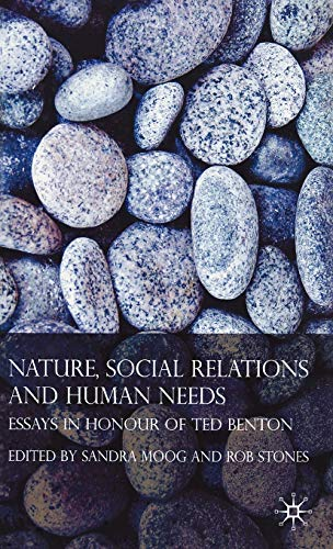 Nature, Social Relations and Human Needs: Essays in Honour of Ted Benton: Stones, Rob