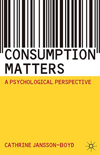 9780230201170: Consumption Matters: A Psychological Perspective