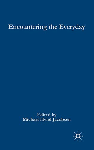 9780230201224: Encountering the Everyday: An Introduction to the Sociologies of the Unnoticed
