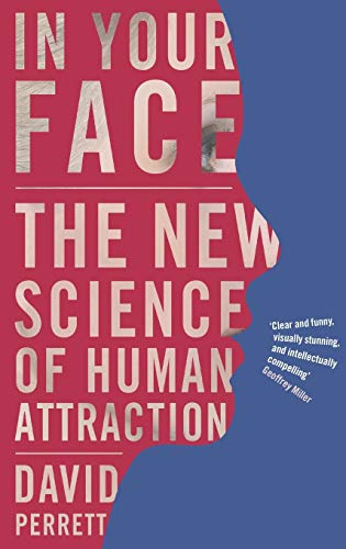 In Your Face : The New Science: David Perrett and