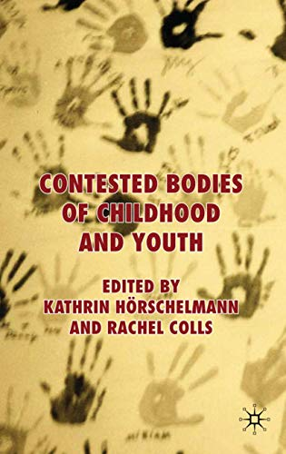 9780230201385: Contested Bodies of Childhood and Youth