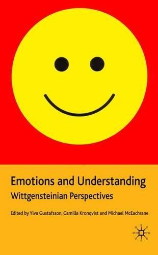 9780230201453: Emotions and Understanding: Wittgensteinian Perspectives