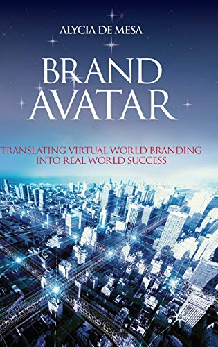 9780230201798: Brand Avatar: Translating Virtual World Branding into Real World Success