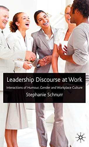 9780230201804: Leadership Discourse at Work: Interactions of Humour, Gender and Workplace Culture: 0