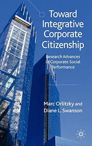 Toward Integrative Corporate Citizenship: Research Advances In Corporate Social Performance