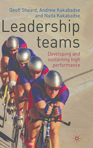 9780230201903: Leadership Teams: Developing and Sustaining High Performance