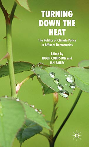 9780230202047: Turning Down the Heat: The Politics of Climate Policy in Affluent Democracies