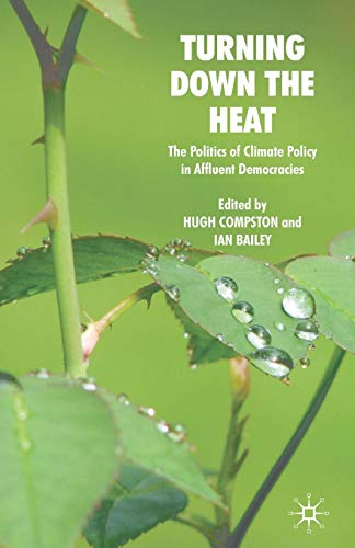 9780230202054: Turning Down the Heat: The Politics of Climate Policy in Affluent Democracies