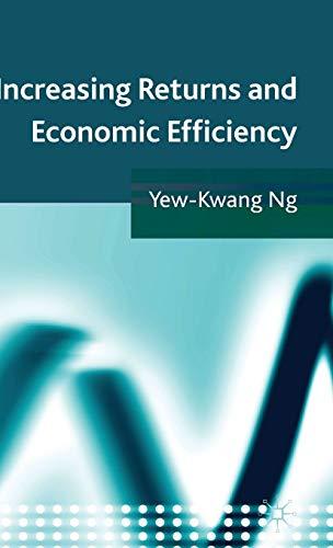 Increasing Returns and Economic Efficiency: Yew-Kwang Ng