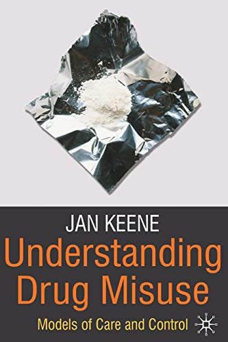 9780230202436: Understanding Drug Misuse: Models of Care and Control