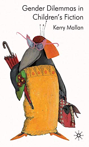 Gender Dilemmas in Children's Fiction: Mallan, K.