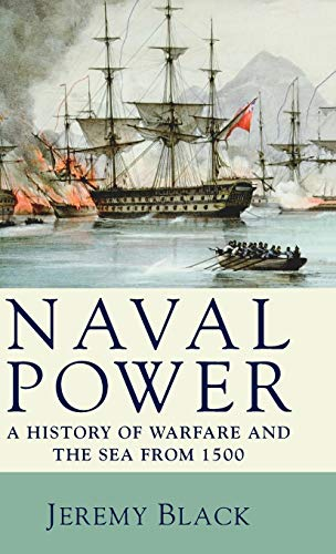9780230202795: Naval Power: A History of Warfare and the Sea from 1500 onwards
