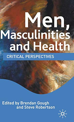 9780230203112: Men, Masculinities and Health: Critical Perspectives