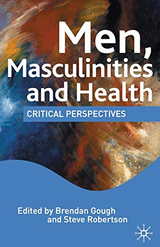 9780230203129: Men, Masculinities and Health: Critical Perspectives