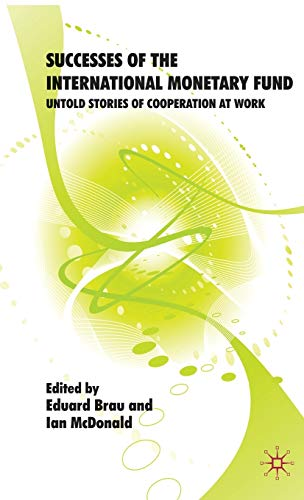 Successes Of The International Monetary Fund: Untold Stories Of Cooperation At Work