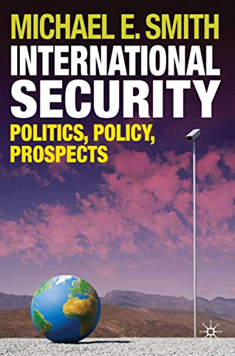 9780230203143: International Security: Politics, Policy, Prospects