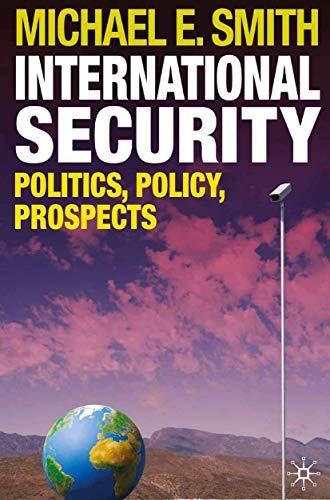 9780230203150: International Security: Politics, Policy, Prospects