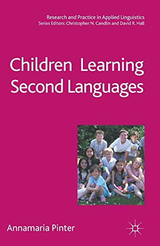 Children Learning Second Languages (Research and Practice in Applied Linguistics): Pinter, Dr ...