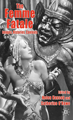 9780230203617: The Femme Fatale: Images, Histories, Contexts