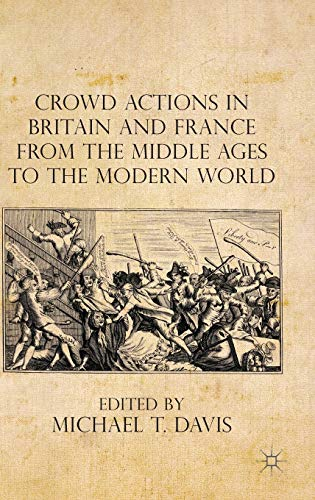 9780230203983: Crowd Actions in Britain and France from the Middle Ages to the Modern World