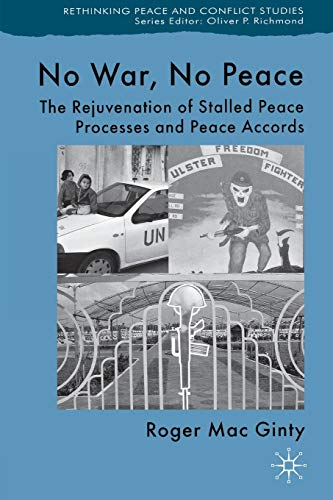 9780230204874: No War, No Peace: The Rejuvenation of Stalled Peace Processes and Peace Accords