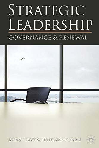 Strategic Leadership: Governance and Renewal: Brian Leavy, Peter