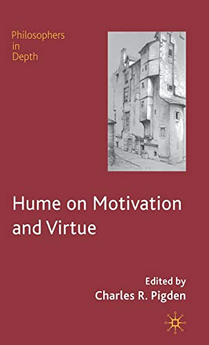9780230205277: Hume on Motivation and Virtue: New Essays (Philosophers in Depth)