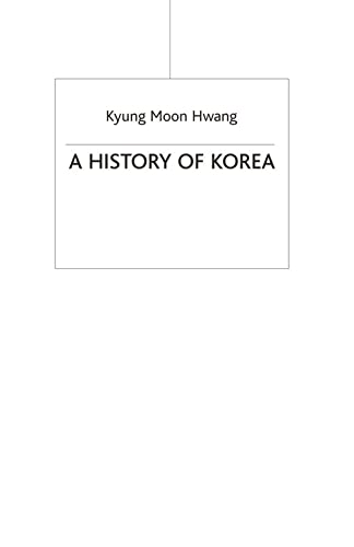 A History of Korea (Palgrave Essential Histories Series)