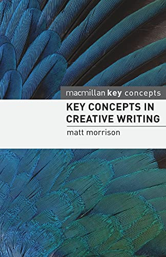 9780230205550: Key Concepts in Creative Writing (Palgrave Key Concepts)