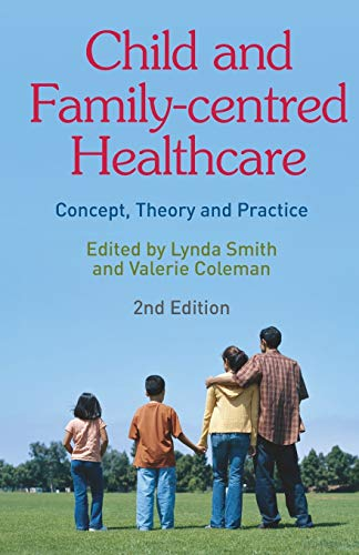 9780230205963: Child and Family-centred Healthcare: Concept, Theory and Practice