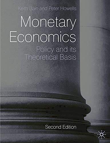 9780230205994: Monetary Economics: Policy and its Theoretical Basis