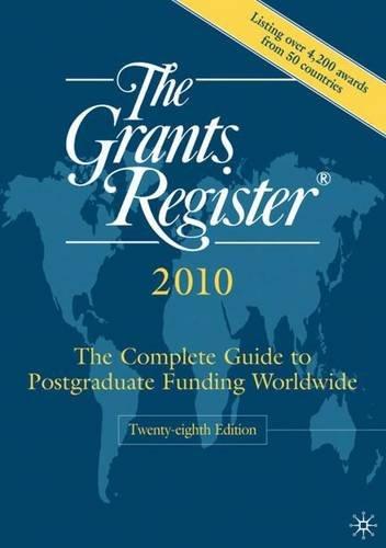 The Grants Register 2010: The Complete Guide: Palgrave Macmillan