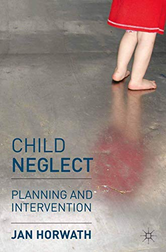 9780230206663: Child Neglect: Planning and Intervention