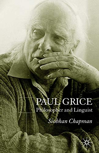 9780230206939: Paul Grice, Philosopher and Linguist
