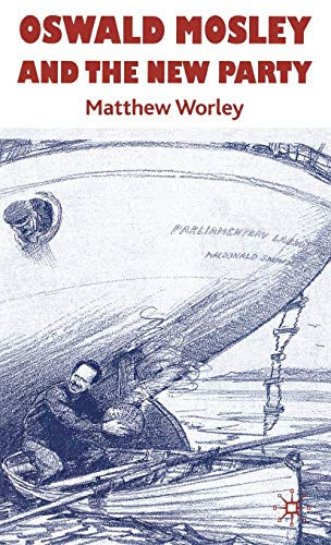 9780230206977: Oswald Mosley and the New Party