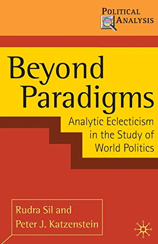 9780230207967: Beyond Paradigms: Analytic Eclecticism in the Study of World Politics