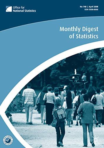 Monthly Digest of Statistics Vol 748, April 2008: The Office for National Statistics