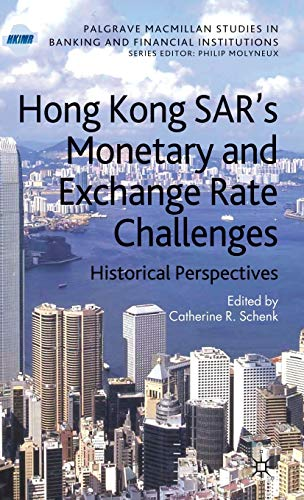 9780230209466: Hong Kong SAR Monetary and Exchange Rate Challenges: Historical Perspectives (Palgrave Macmillan Studies in Banking and Financial Institutions)