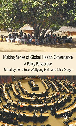 9780230209923: Making Sense of Global Health Governance: A Policy Perspective