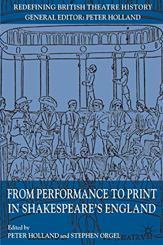 9780230210134: From Performance to Print in Shakespeare's England (Redefining British Theatre History)