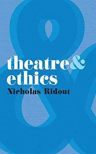9780230210271: Theatre and Ethics