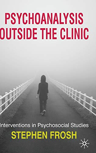 9780230210318: Psychoanalysis Outside the Clinic: Interventions in Psychosocial Studies