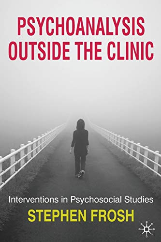 9780230210325: Psychoanalysis Outside the Clinic: Interventions in Psychosocial Studies