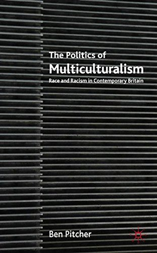 9780230210349: The Politics of Multiculturalism: Race and Racism in Contemporary Britain
